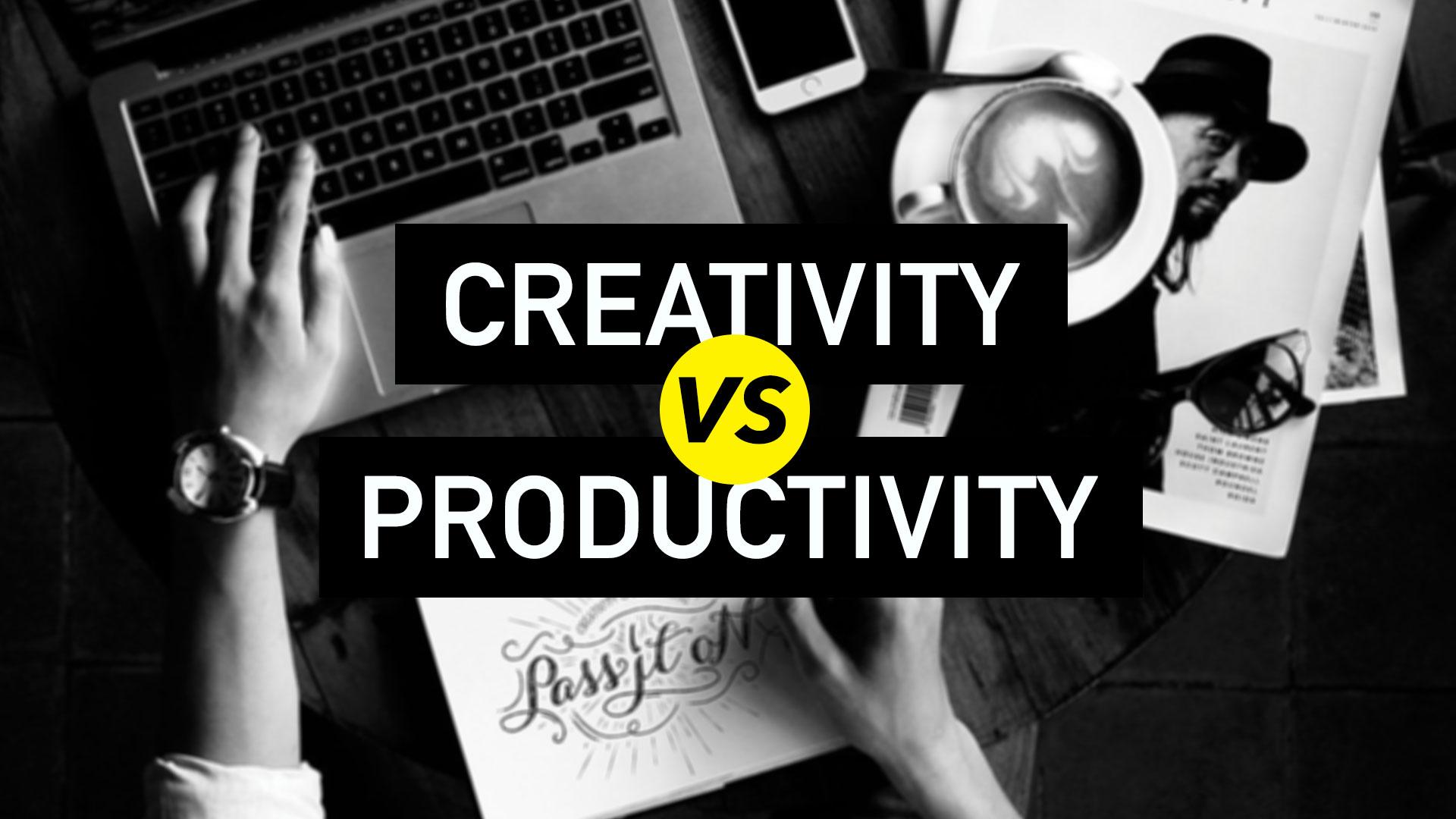 Creativity vs Productivity