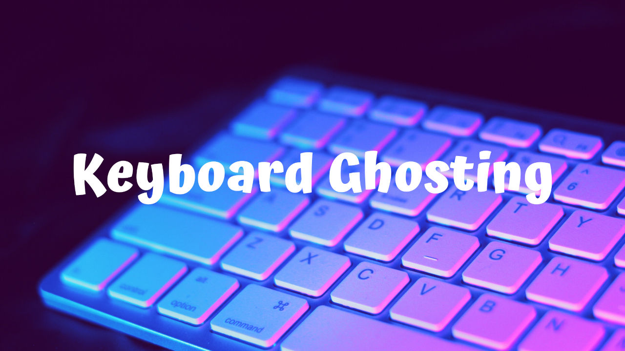 Keyboard Ghosting
