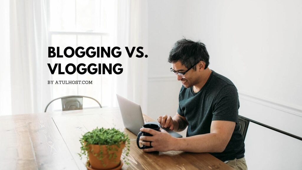 Blogging vs. Vlogging