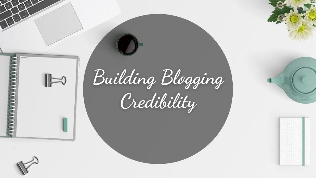 Building Blogging Credibility